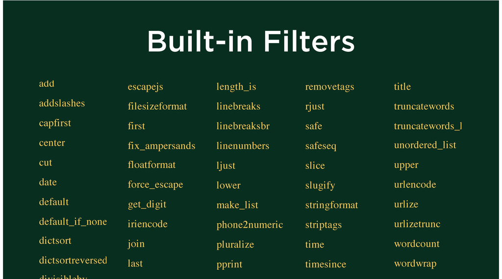 Built-in Filters add addslashes capfirst center...