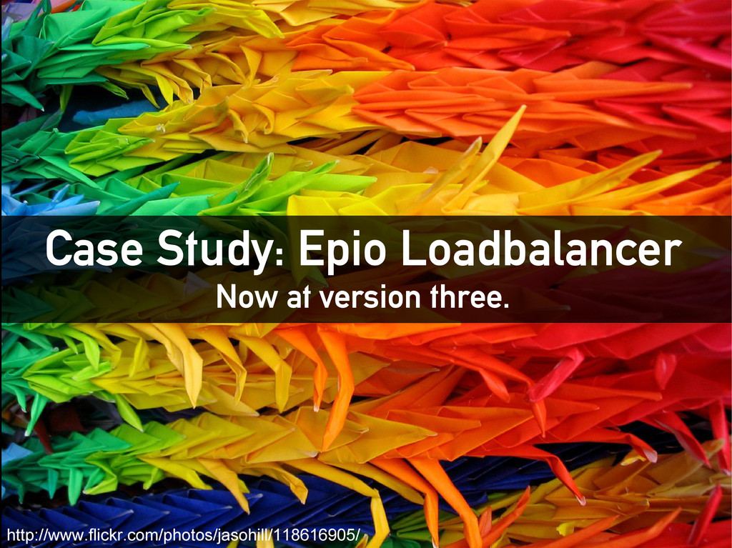 Case Study: Epio Loadbalancer Now at version th...