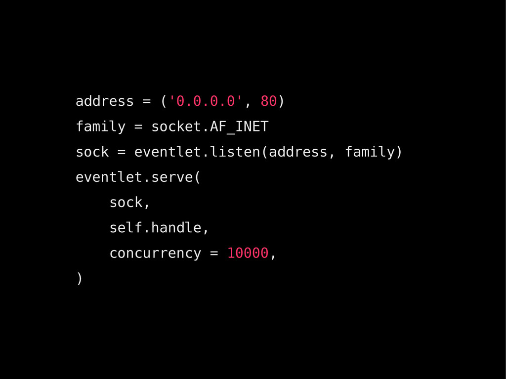 address = ('0.0.0.0', 80) family = socket.AF_IN...