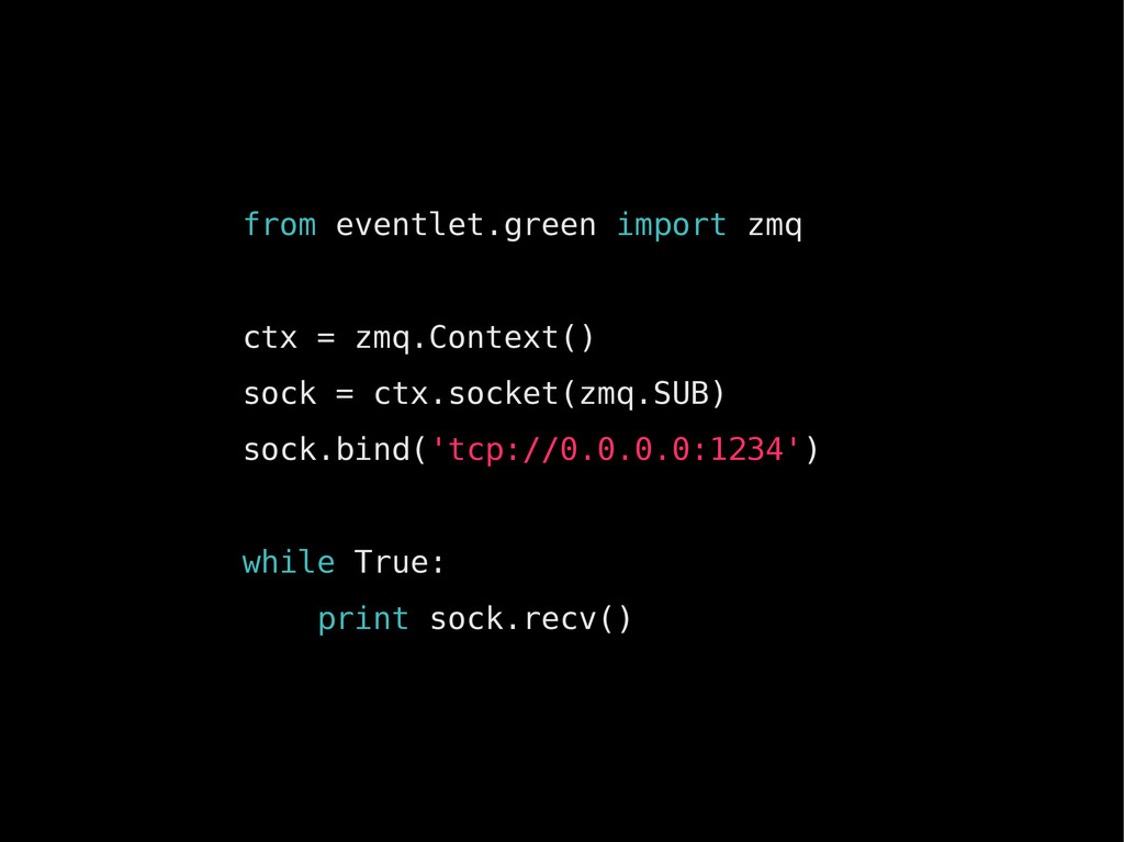 from eventlet.green import zmq ctx = zmq.Contex...