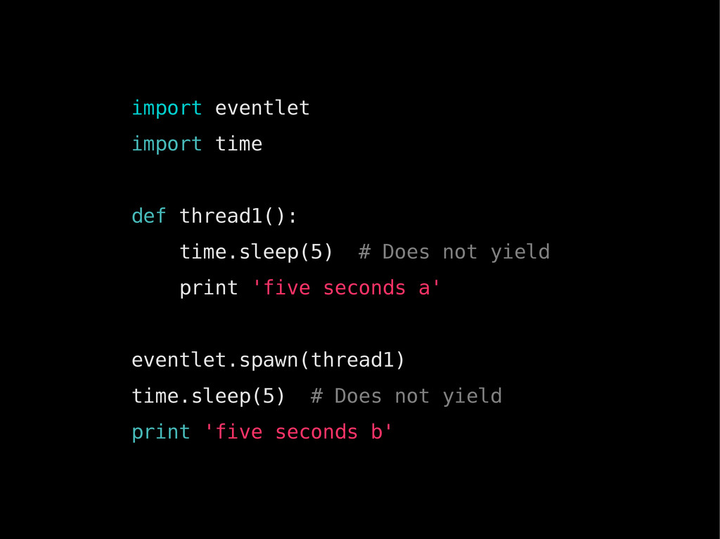 import eventlet import time def thread1(): time...