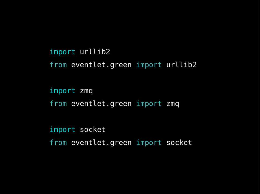 import urllib2 from eventlet.green import urlli...