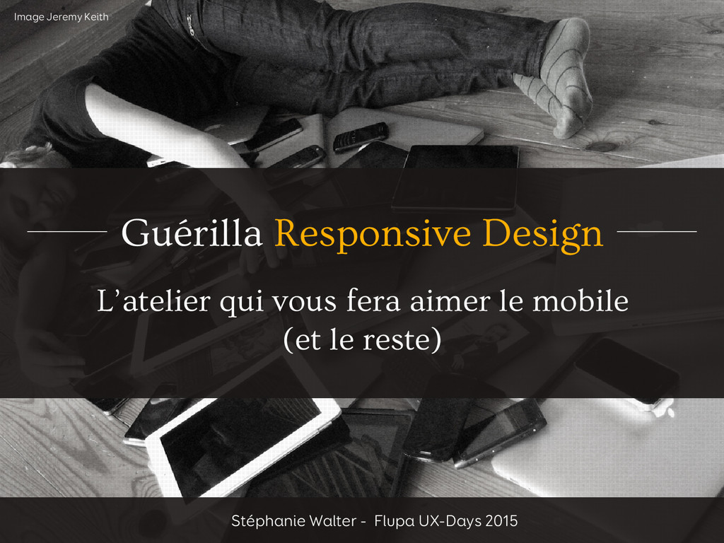 Guérilla Responsive Design L'atelier qui vous f...