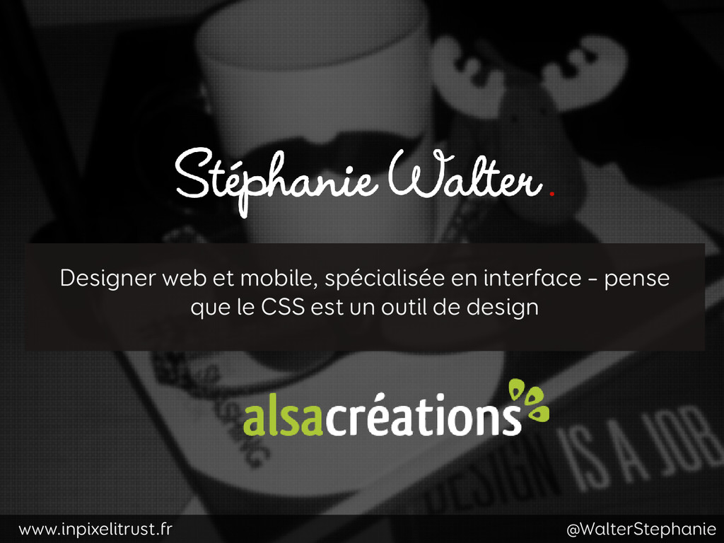 www.inpixelitrust.fr @WalterStephanie Designer ...