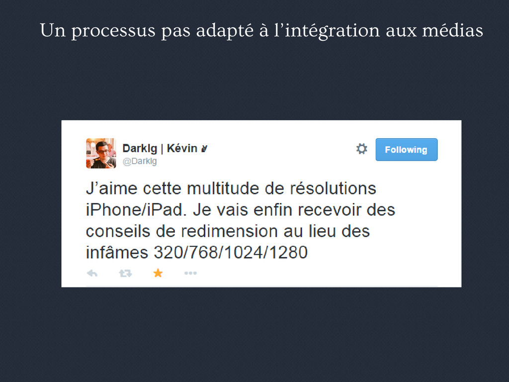 Un processus pas adapté à l'intégration aux méd...