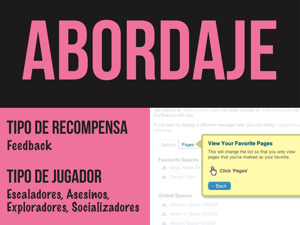 ABORDAJE Tipo de Recompensa Feedback TIPO DE JU...