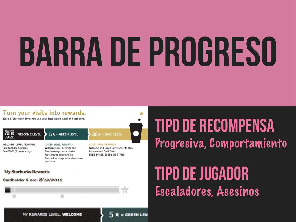 BARRA DE PROGRESO Tipo de Recompensa Progresiva...
