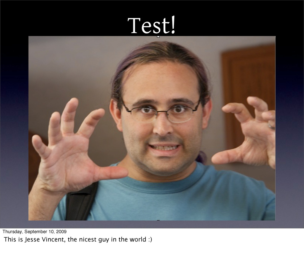 Test! Thursday, September 10, 2009 This is Jess...