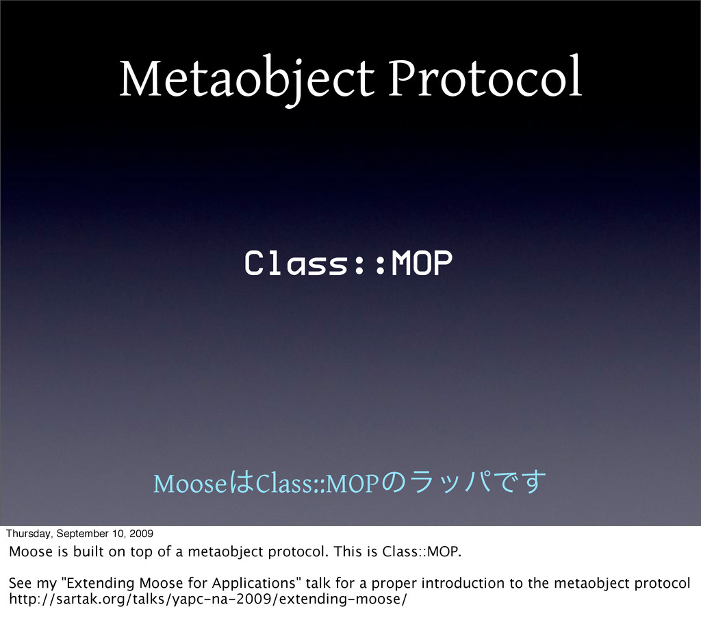 Metaobject Protocol Class::MOP MooseClass::MOP...