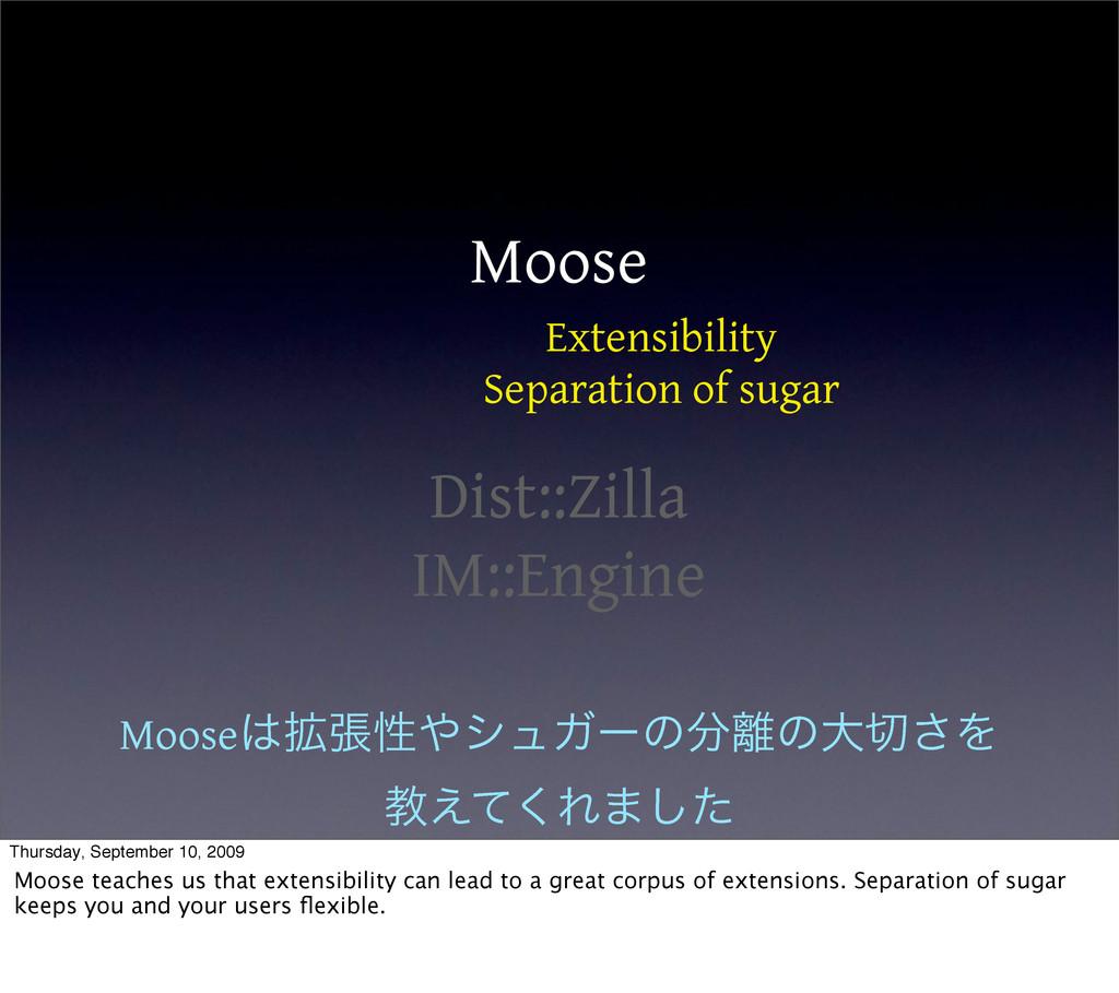 Moose Dist::Zilla IM::Engine Extensibility Sepa...