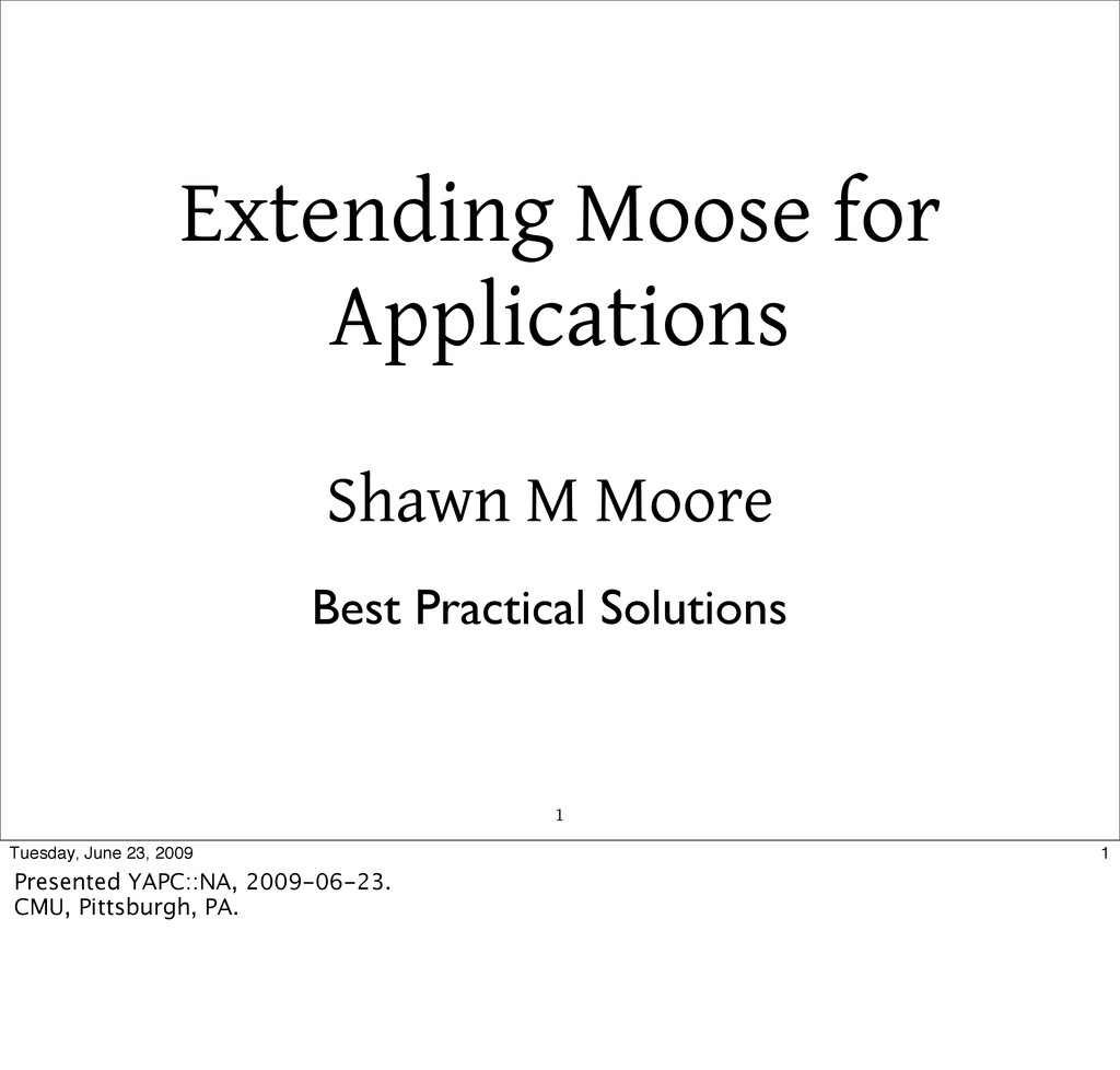 Extending Moose for Applications Shawn M Moore ...