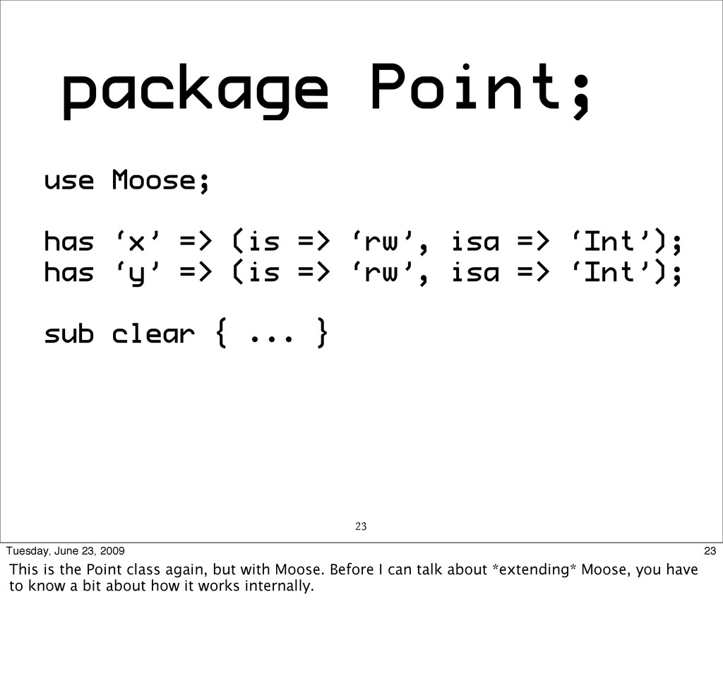 package Point; use Moose; has 'x' => (is => 'rw...