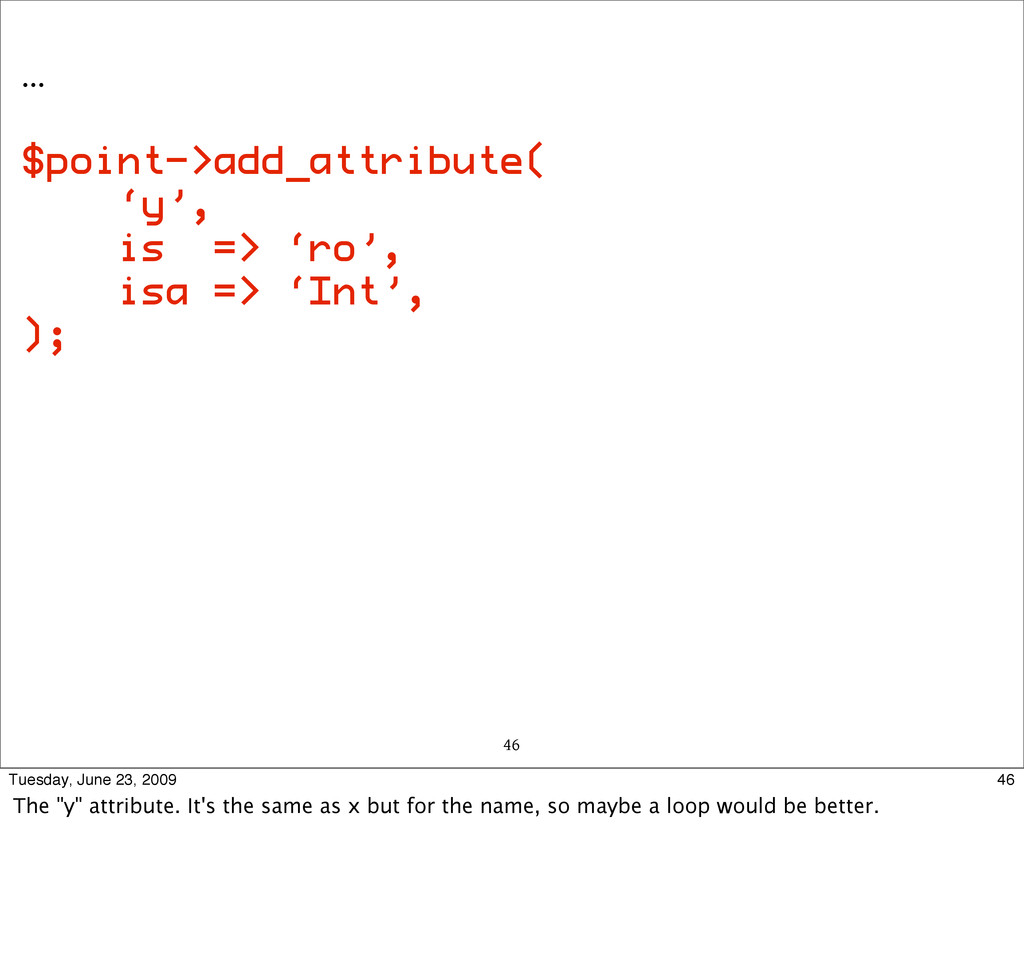 … $point->add_attribute( 'y', is => 'ro', isa =...
