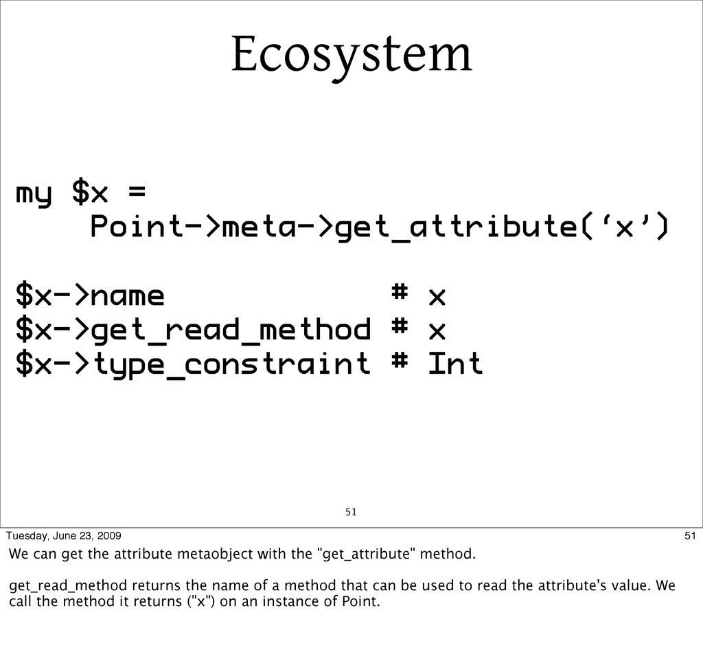 Ecosystem 51 my $x = Point->meta->get_attribute...