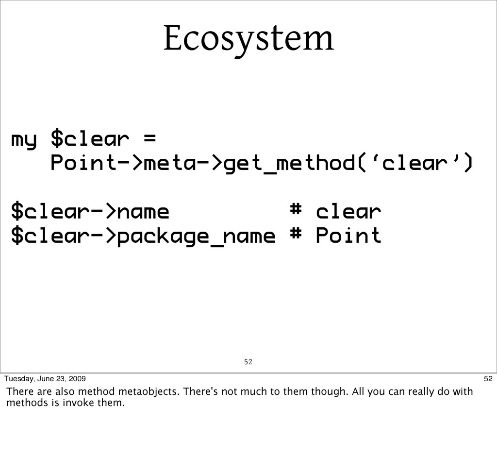 Ecosystem 52 my $clear = Point->meta->get_metho...