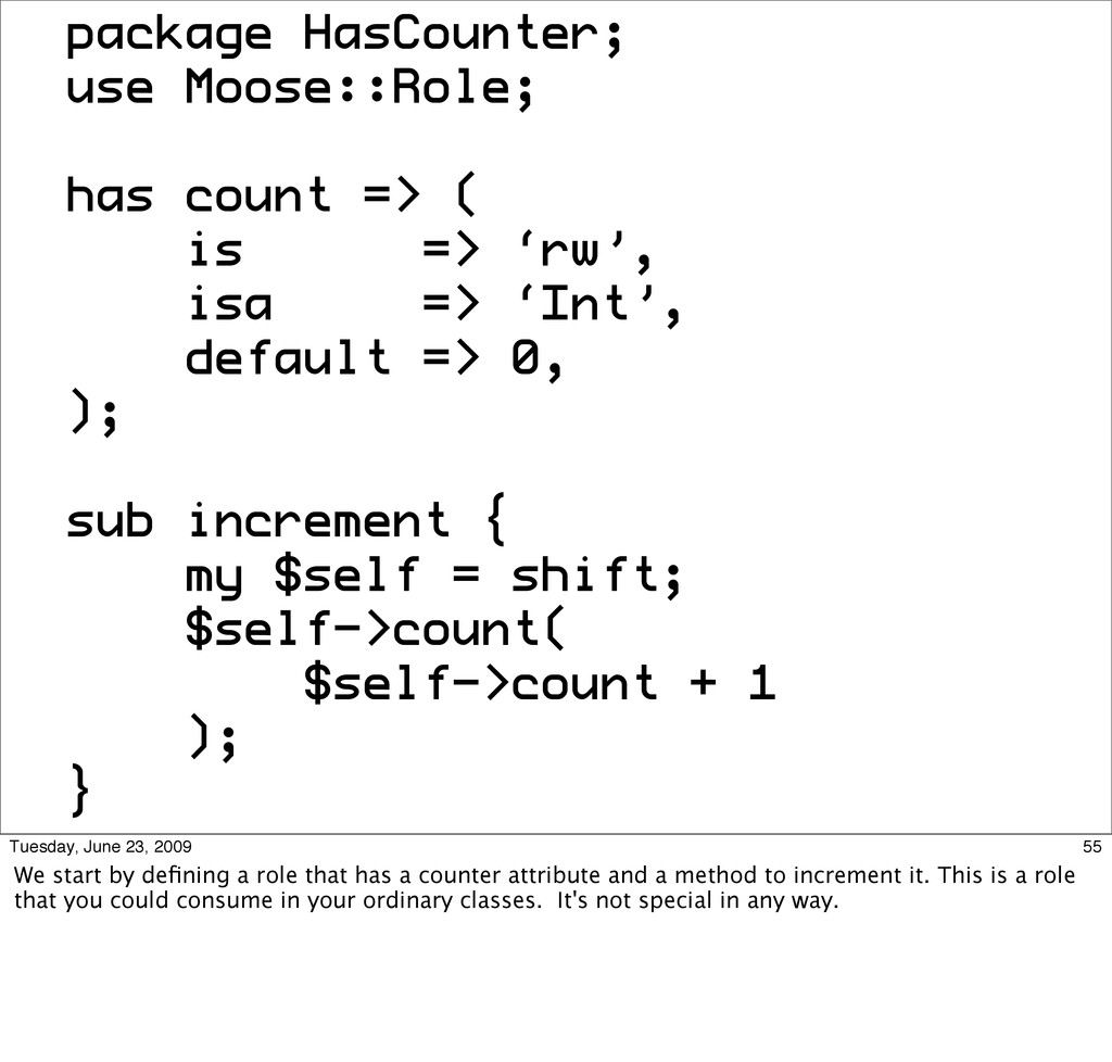 package HasCounter; use Moose::Role; has count ...