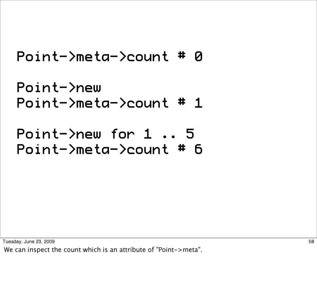 Point->meta->count # 0 Point->new Point->meta->...