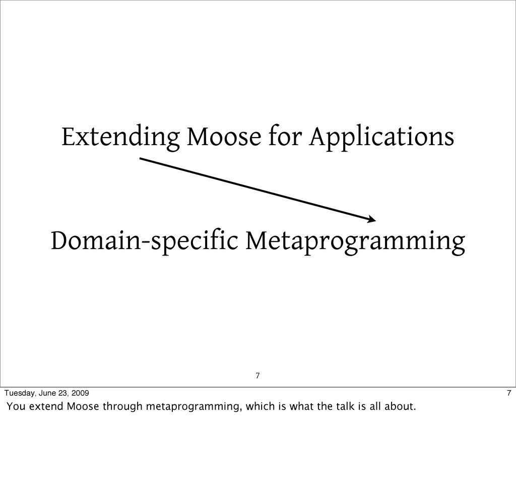 Extending Moose for Applications 7 Domain-speci...