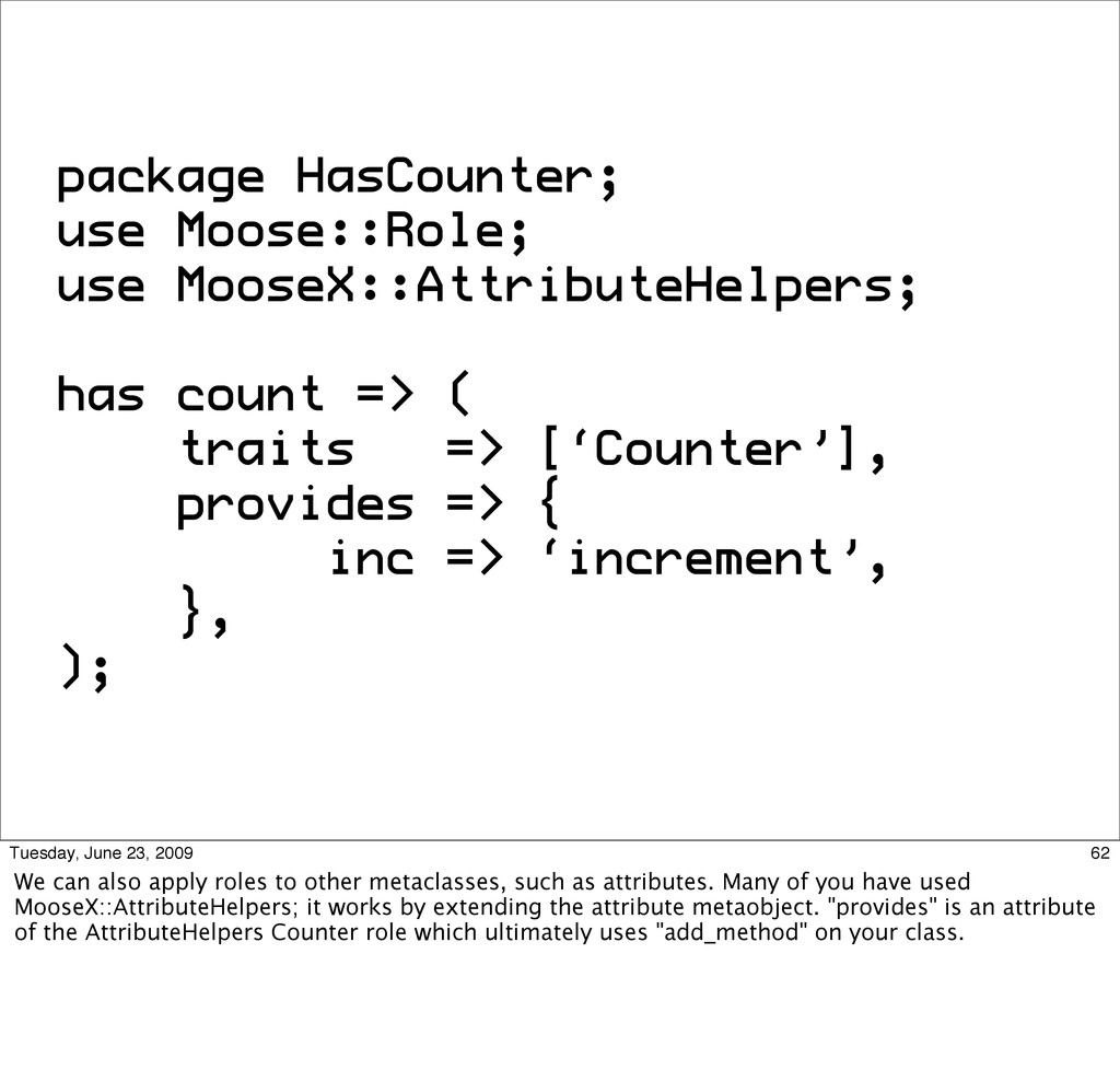package HasCounter; use Moose::Role; use MooseX...