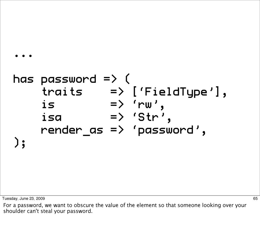 ... has password => ( traits => ['FieldType'], ...