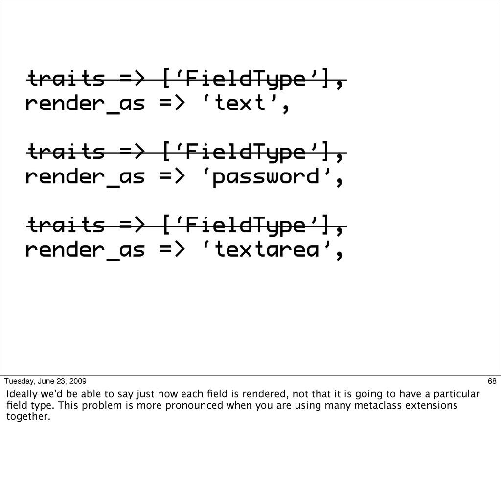 traits => ['FieldType'], render_as => 'text', t...