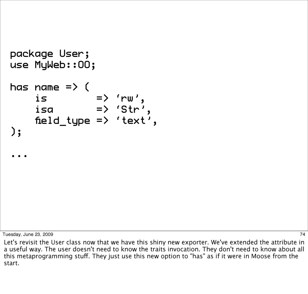 package User; use MyWeb::OO; has name => ( is =...
