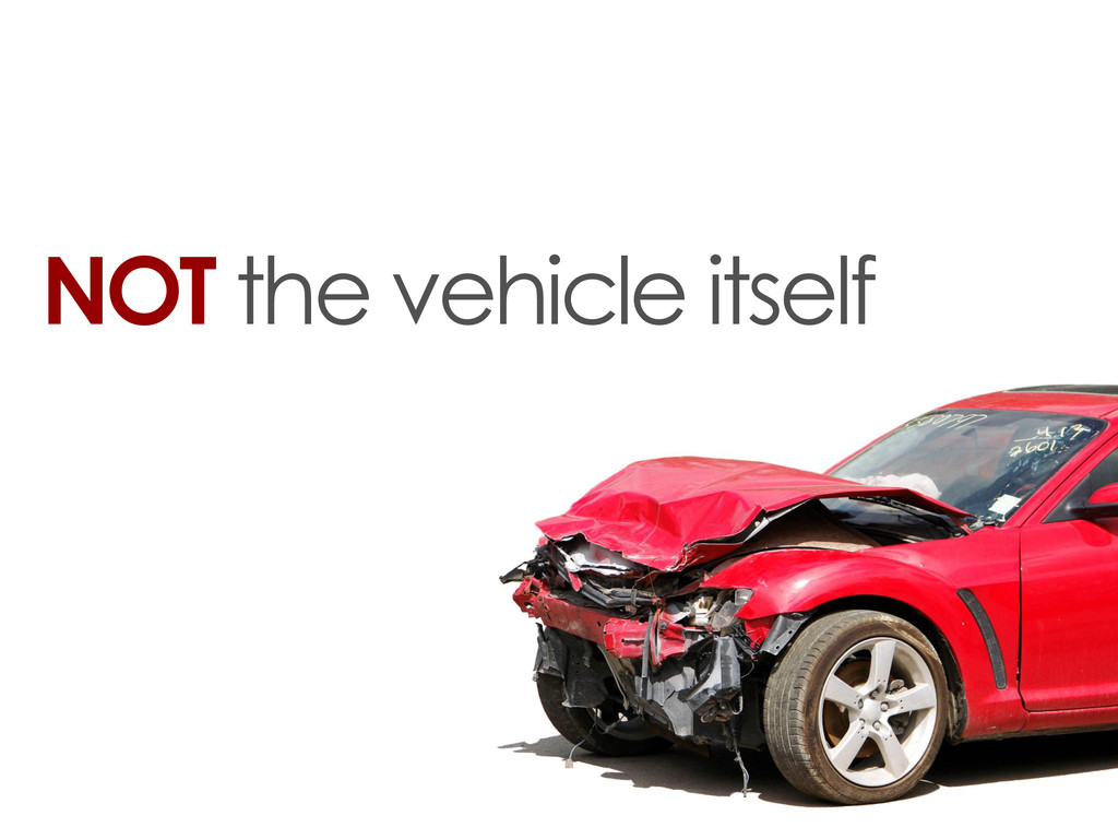 NOT the vehicle itself