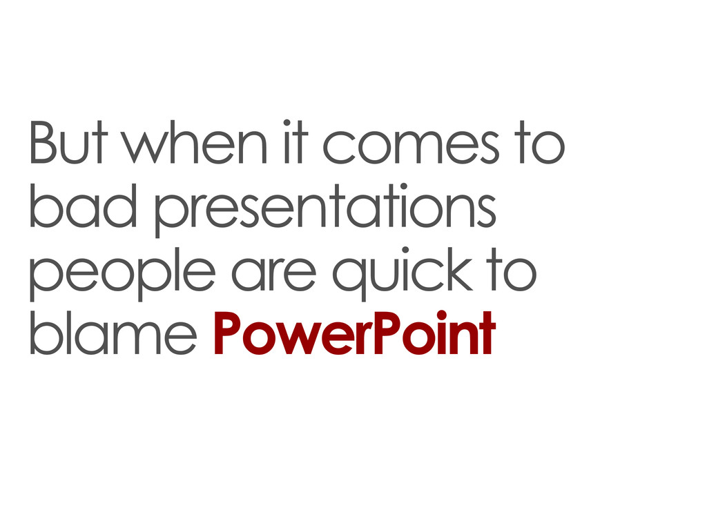 But when it comes to bad presentations people a...