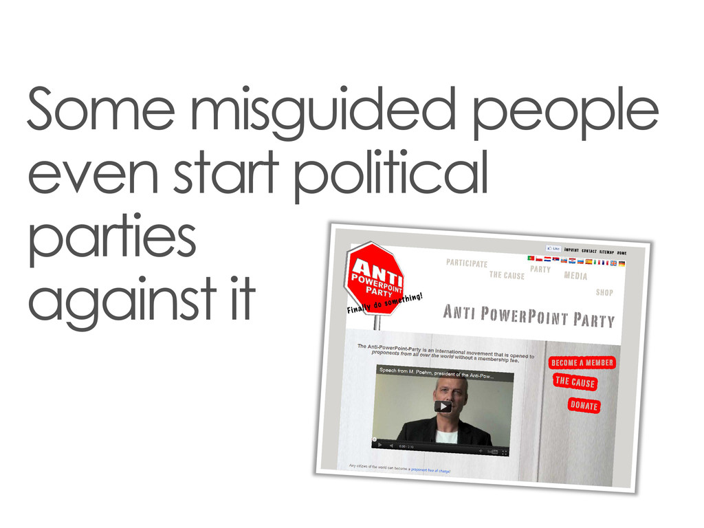Some misguided people even start political part...