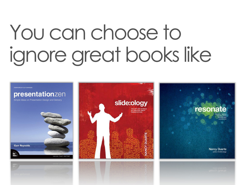 You can choose to ignore great books like