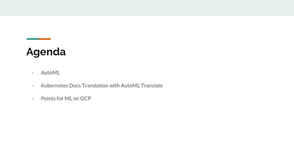 Agenda - AutoML - Kubernetes Docs Translation w...