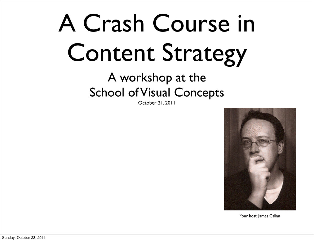 A Crash Course in Content Strategy A workshop a...