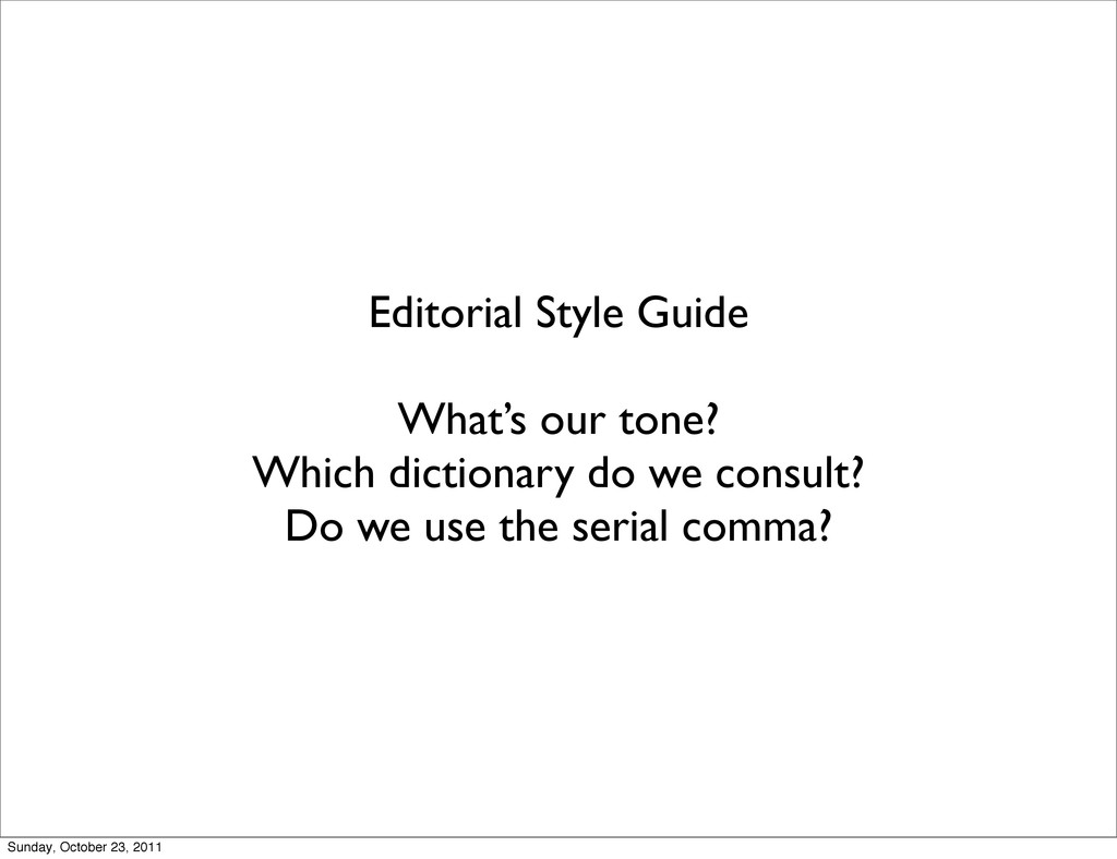 Editorial Style Guide What's our tone? Which di...