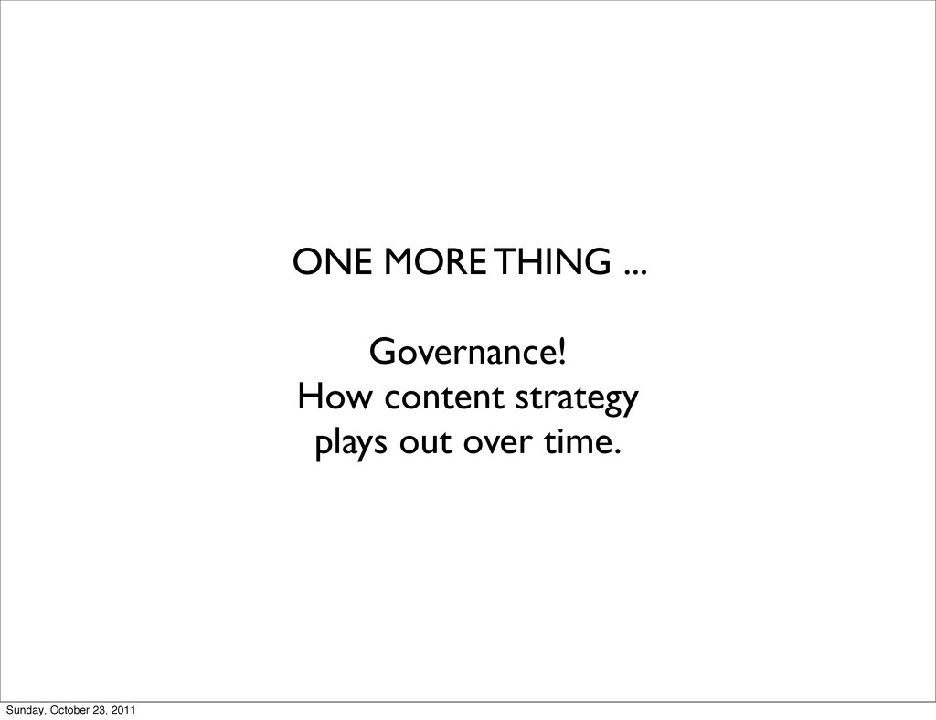 ONE MORE THING ... Governance! How content stra...