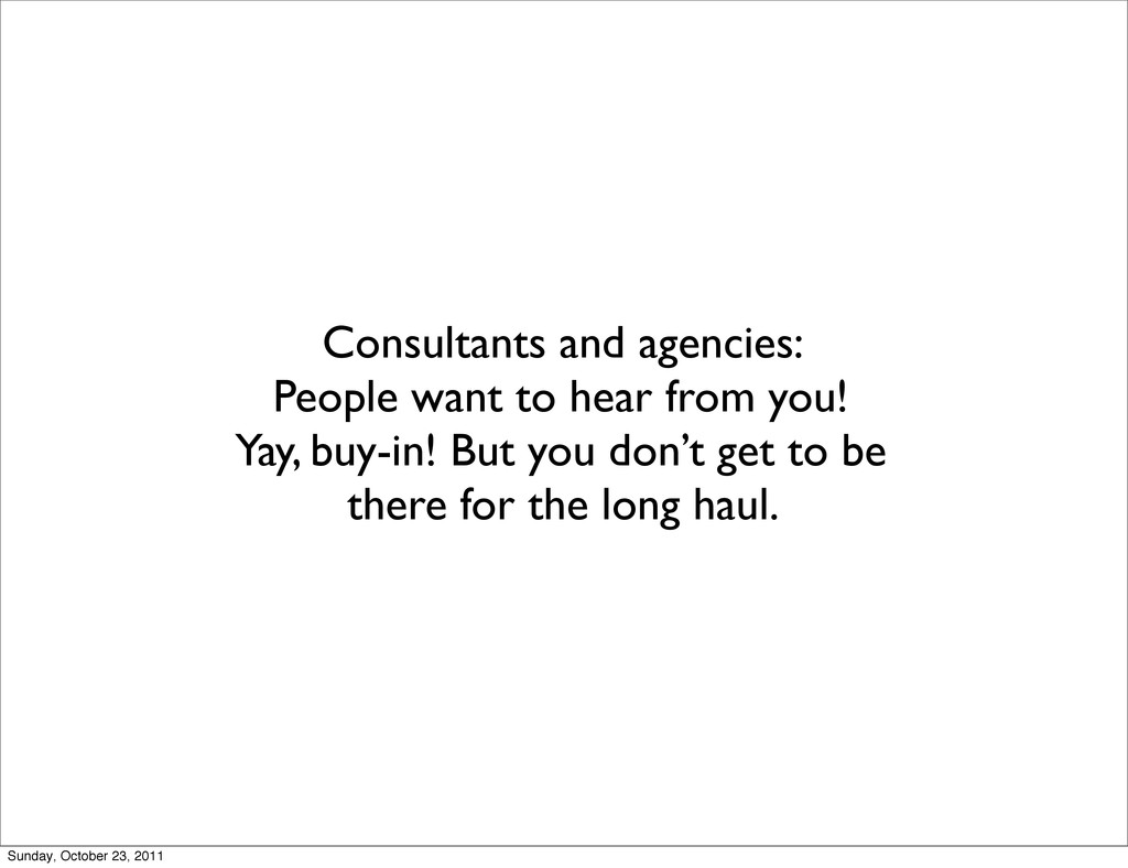 Consultants and agencies: People want to hear f...