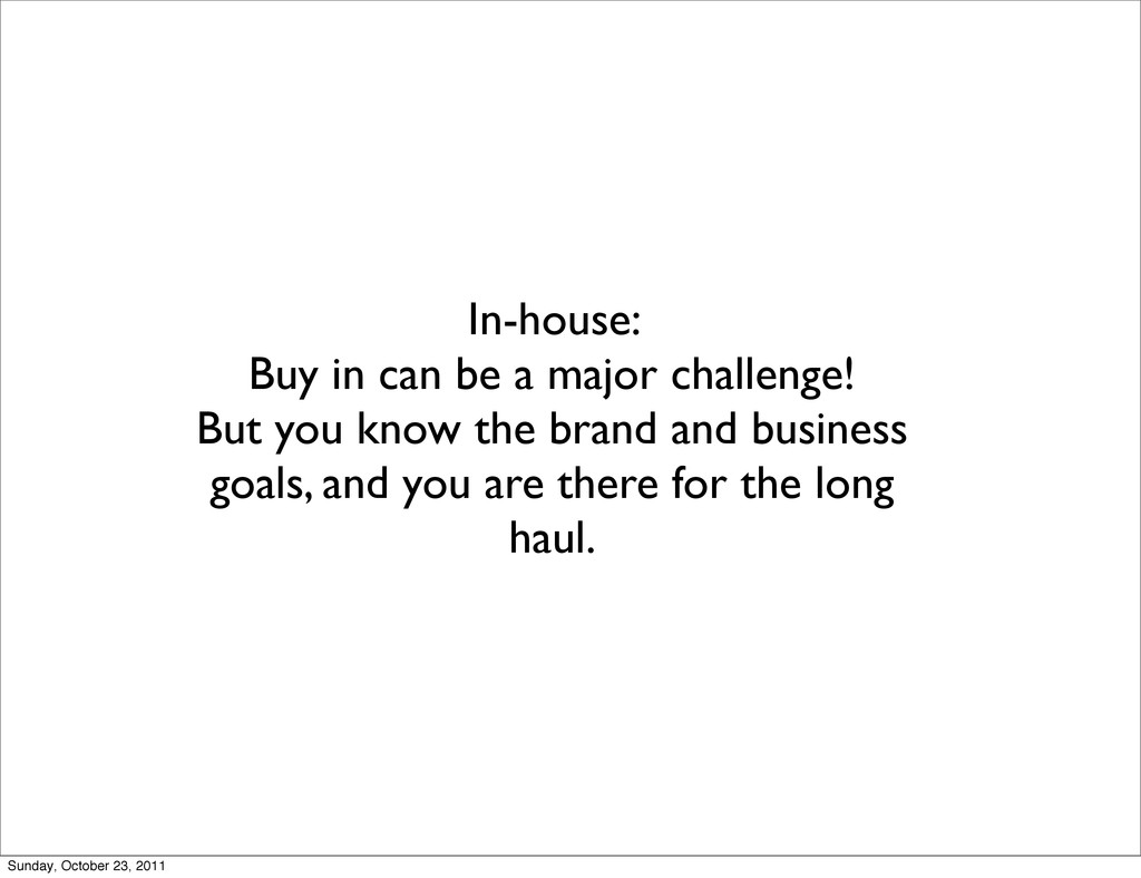 In-house: Buy in can be a major challenge! But ...
