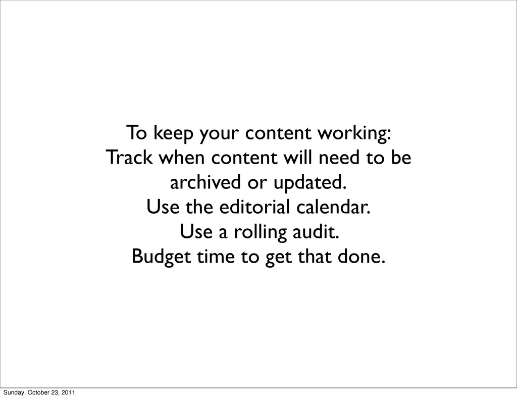To keep your content working: Track when conten...
