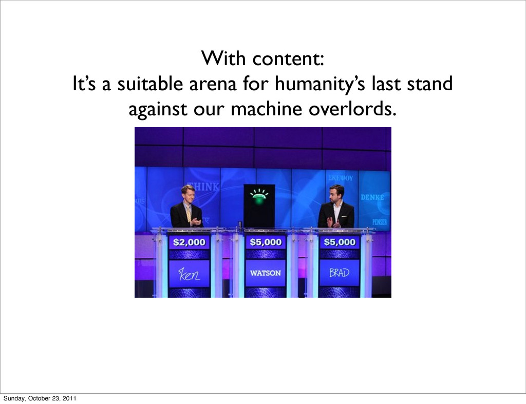 With content: It's a suitable arena for humanit...
