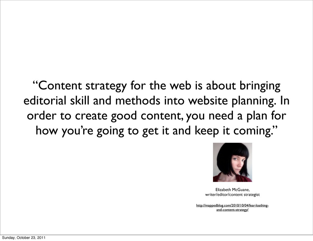 """Content strategy for the web is about bringing..."