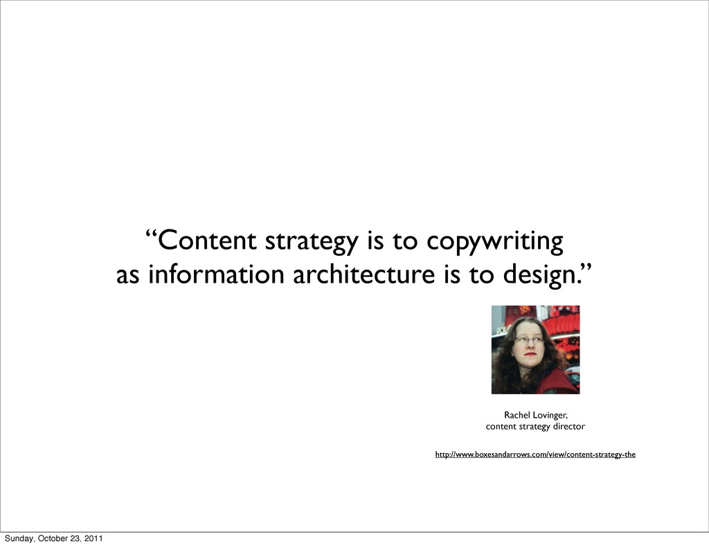"""Content strategy is to copywriting as informat..."