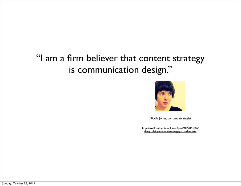 """I am a firm believer that content strategy is c..."
