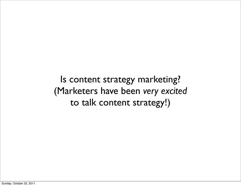Is content strategy marketing? (Marketers have ...