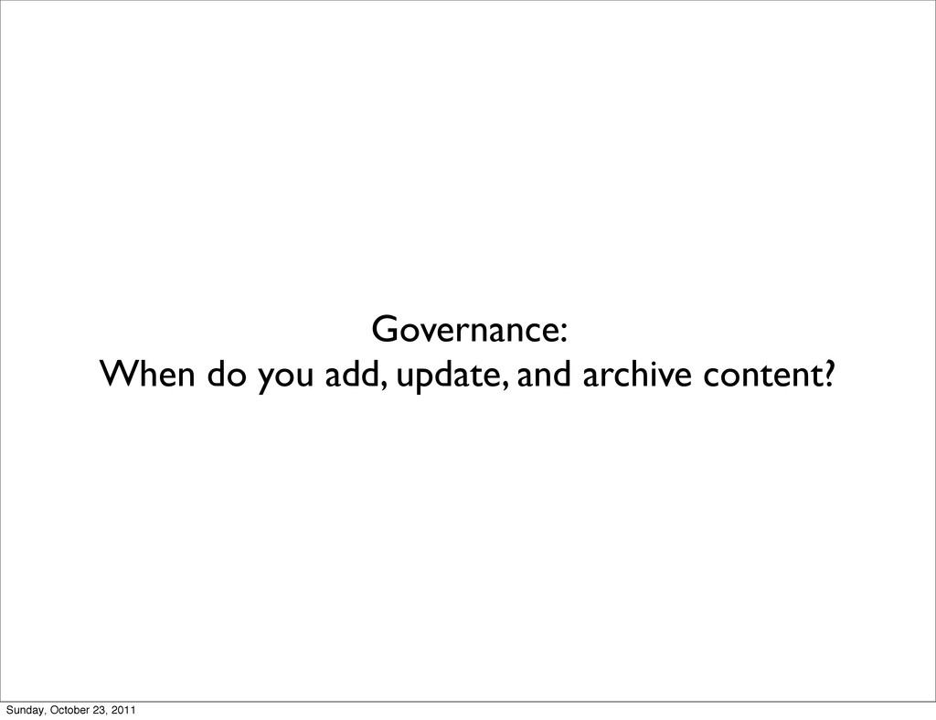 Governance: When do you add, update, and archiv...