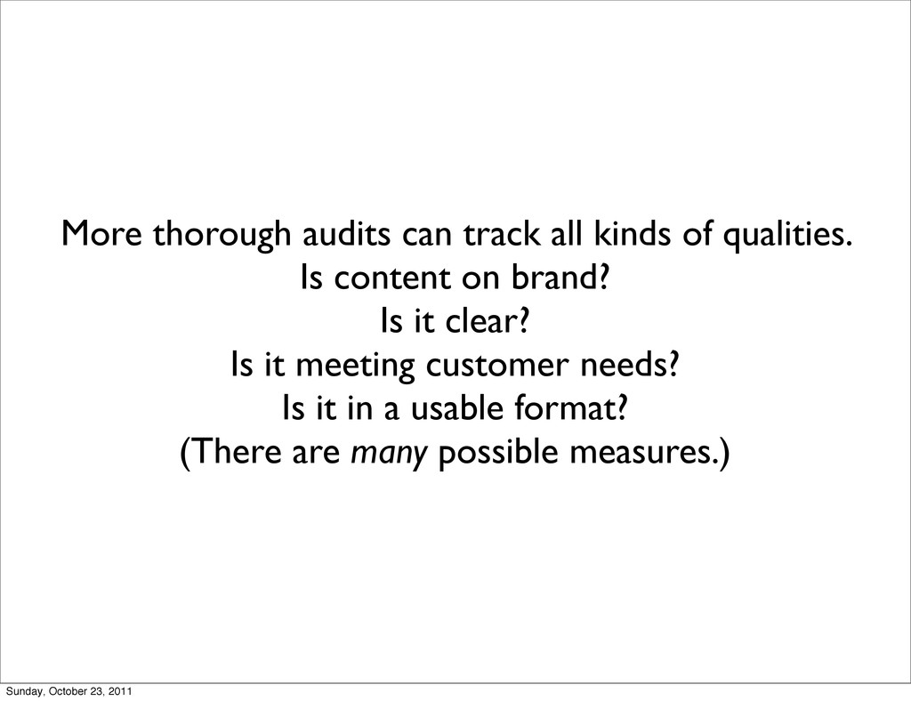More thorough audits can track all kinds of qua...