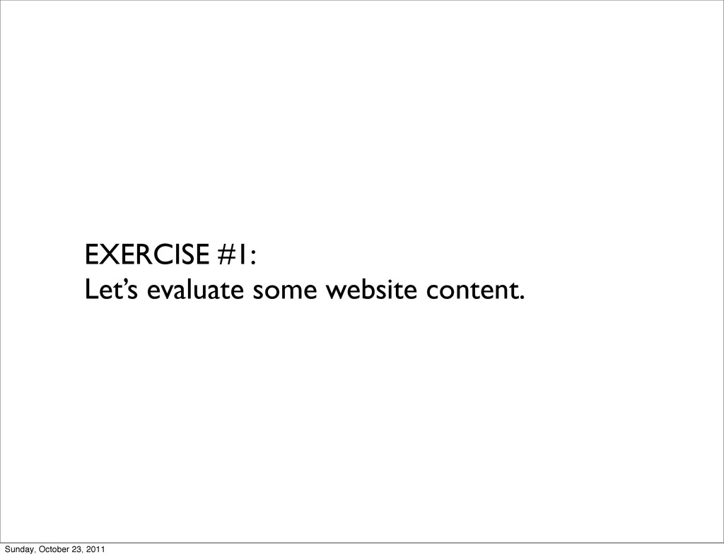 EXERCISE #1: Let's evaluate some website conten...