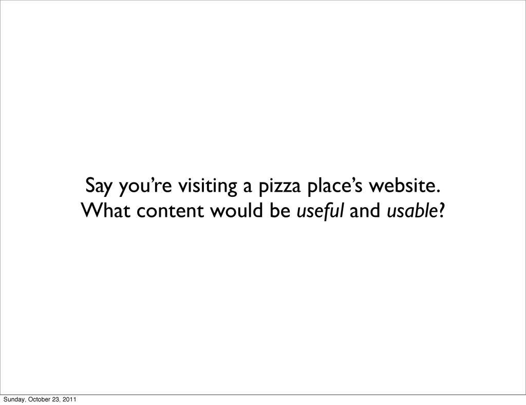 Say you're visiting a pizza place's website. Wh...