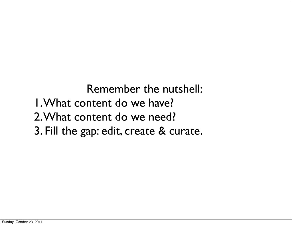 Remember the nutshell: 1. What content do we ha...