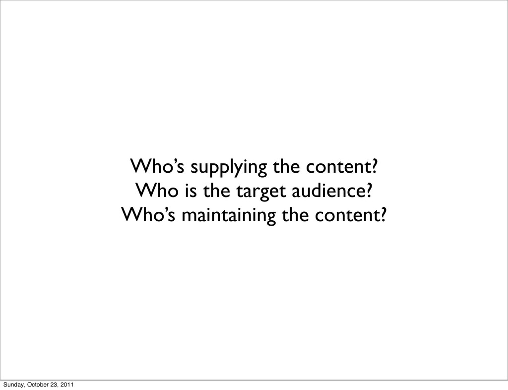 Who's supplying the content? Who is the target ...