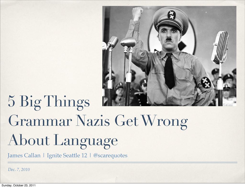 Dec. 7, 2010 5 Big Things Grammar Nazis Get Wro...