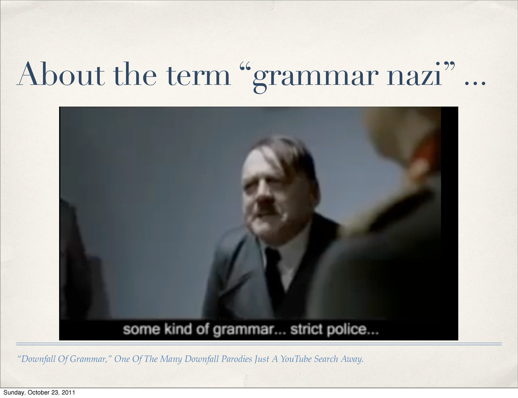 """""""Downfall Of Grammar,"""" One Of The Many Downfall..."""